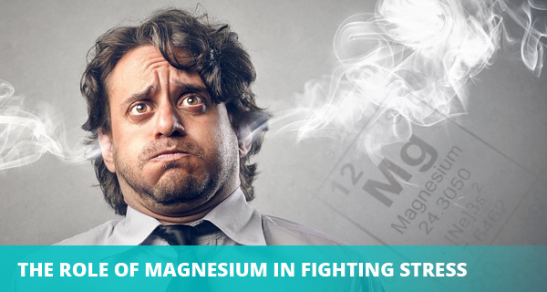 Role of Magnesium in Fighting Stress